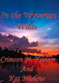 In the Wyverian Wilds by Crimson Kildare and Kat Marlow