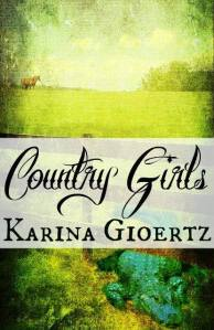 Country Girls by Karina Gioertz